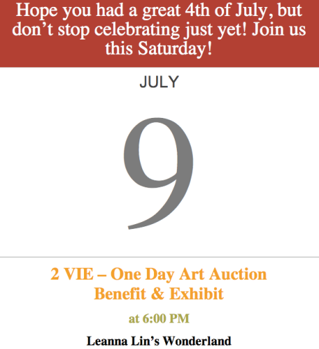 Hope you had a great 4th of July, but don't stop celebrating just yet! Join us this Saturday!  JULY 9 2 VIE – One Day Art Auction